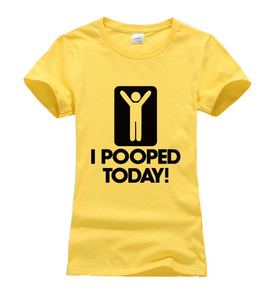 I Pooped Today new arrivals t-shirt