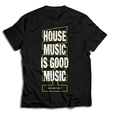 HOUSE MUSIC IS GOOD MUSIC TEE