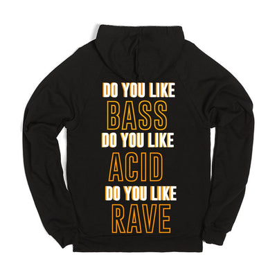 """Do You Like"" Hoodie - We Rave Hard"