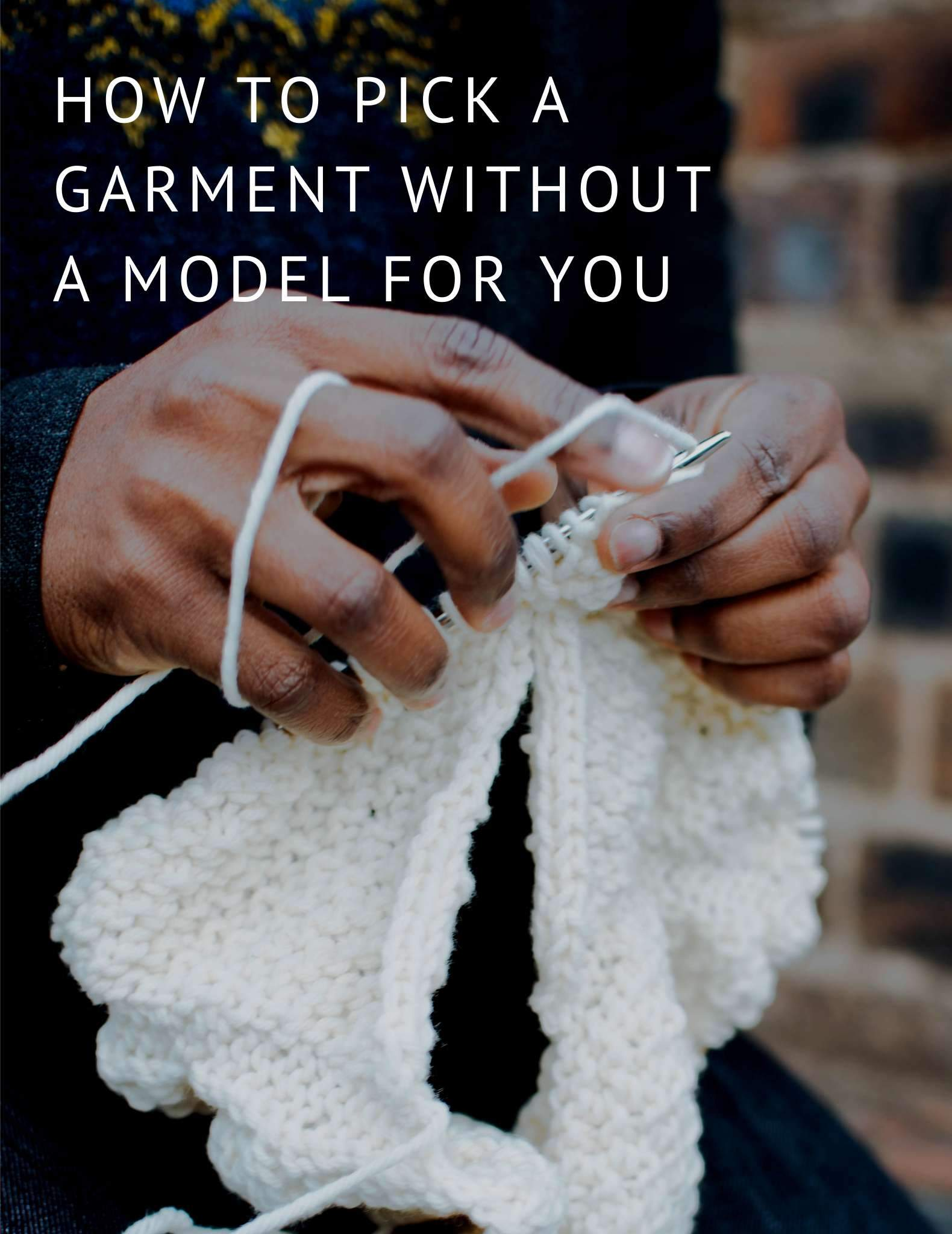 How to Pick a Garment Without a Model for You