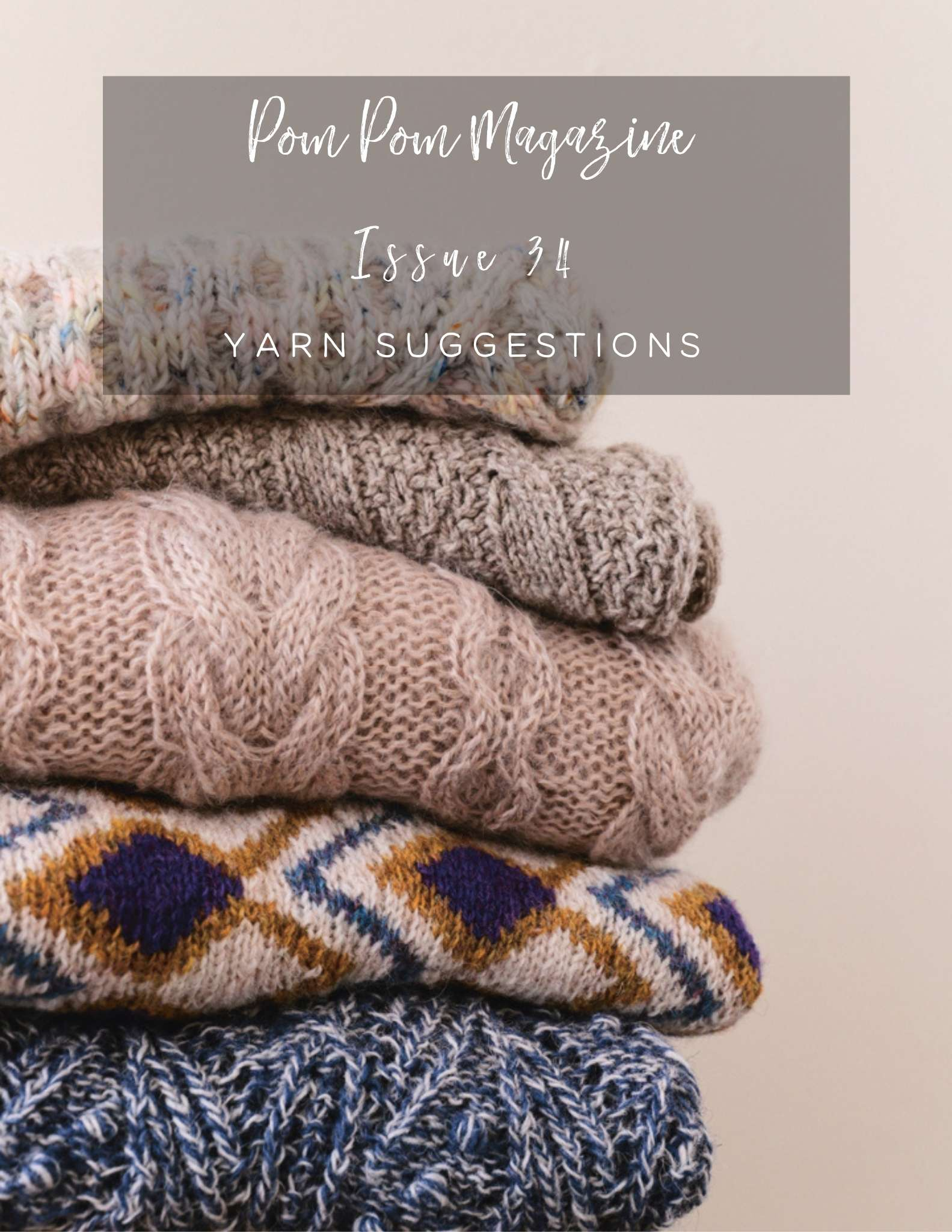 Pom Pom Issue 34 Pre-orders and Some Suggested Yarns