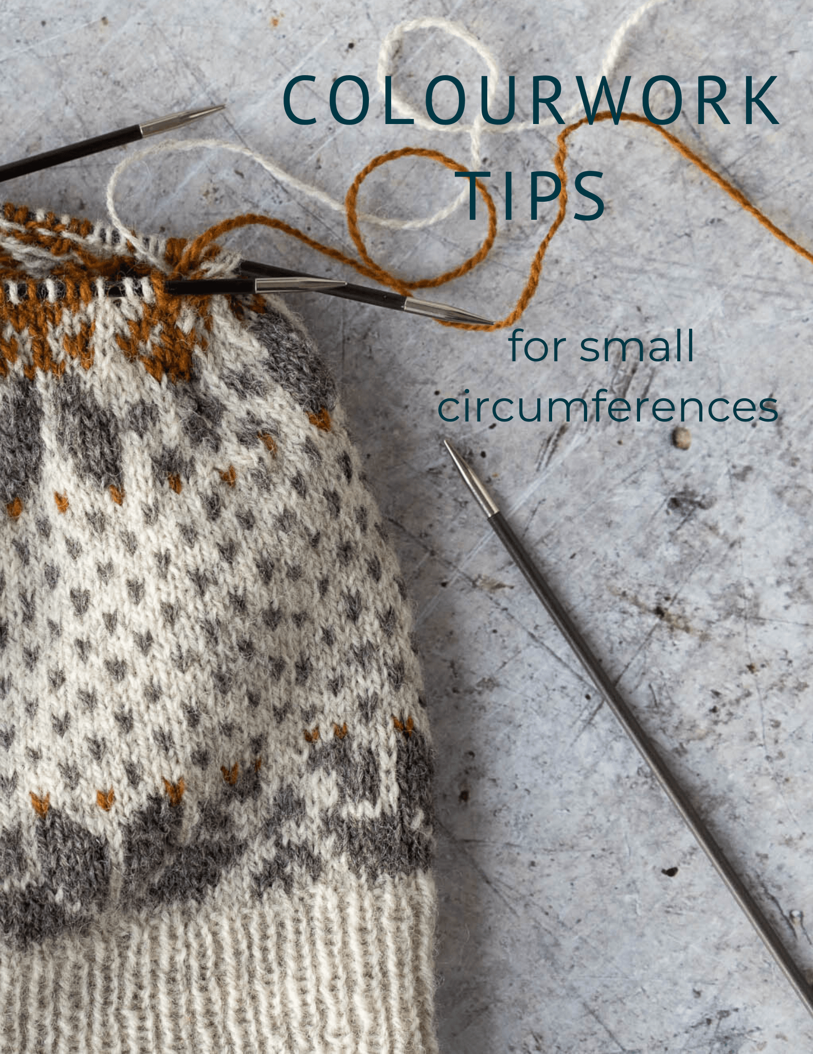 Stranded Colourwork: Tips for Small Circumferences