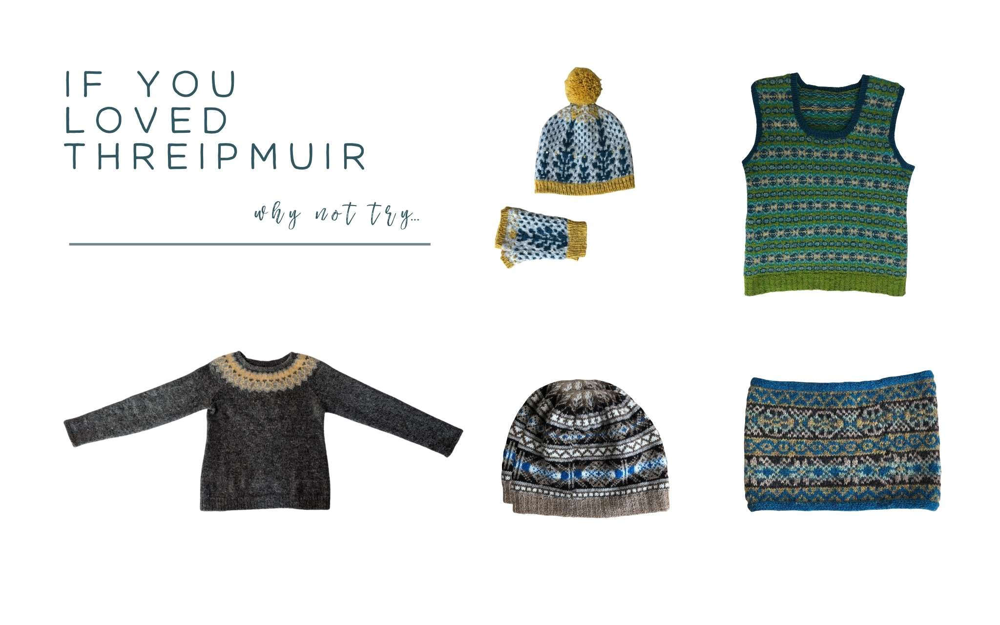 cut on images displayed on a white background of a colourwork yoked sweater, a colourwork vest, a cowl, hat and hat and mitts set