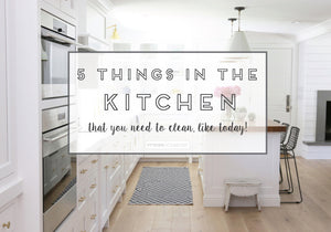 5 things in the kitchen that you need to clean, like today!