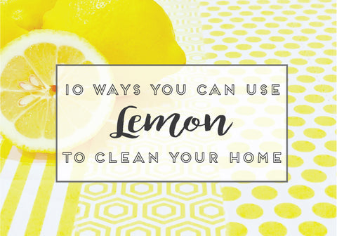 How to use LEMON to clean just about everything in your home