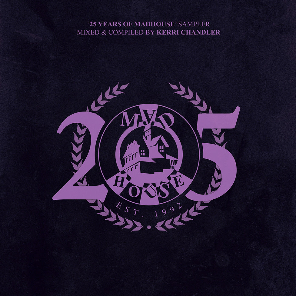 "25 Years Of Madhouse Sampler - Mixed & Compiled by Kerri Chandler - (2 x 12"" Vinyl)"