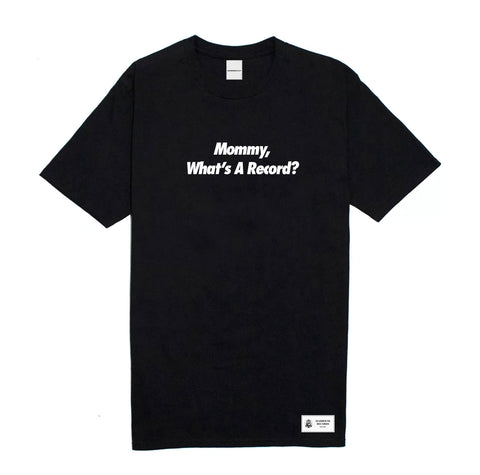 'Mommy, What's A Record?' Tee - Black