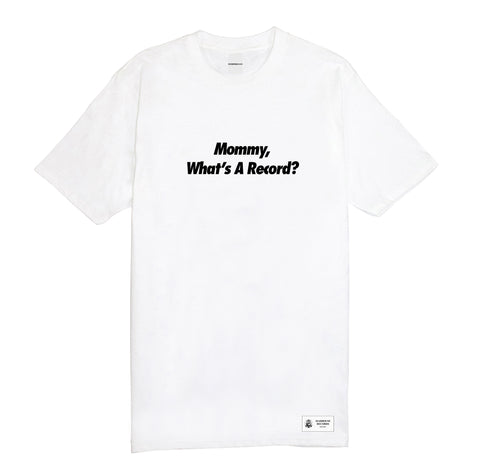 'Mommy, What's A Record?' Tee - White