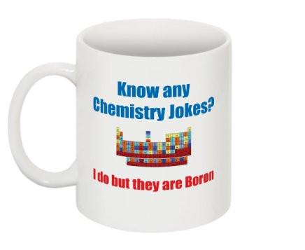 """Chemistry Jokes are Boron"" - Mug  - LabRatGifts - 1"