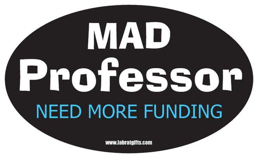 """Mad Professor Need More Funding"" - Oval Sticker Default Title - LabRatGifts"