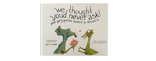 """We Thought You'd Never Ask!"" Your Quirky Questions Answered By Dinosaurs - Book"