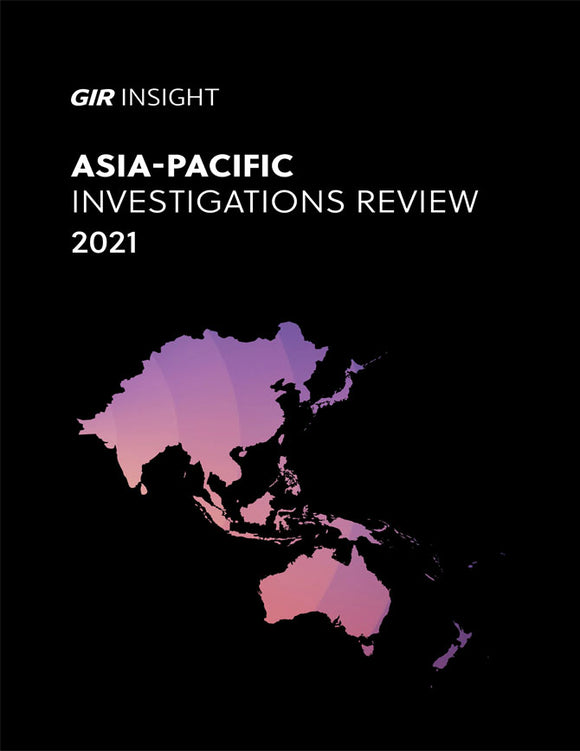 The Asia-Pacific Investigations Review 2021