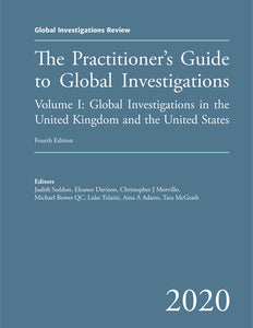 GIR's Practitioner's Guide to Global Investigations, 4th Edition - Volumes I & II