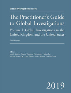 GIR's Practitioner's Guide to Global Investigations, 3rd Edition - Volumes I & II