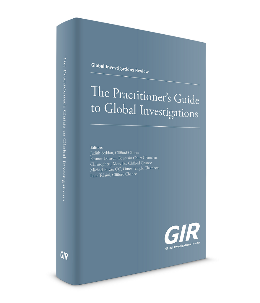GIR's Practitioner's Guide to Global Investigations