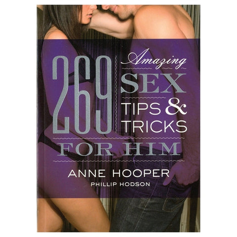 269 Amazing Sex Tips and Tricks for HIM
