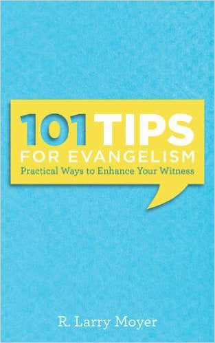 101 Tips for Evangelism - Practical Ways to Enhance Your Witness
