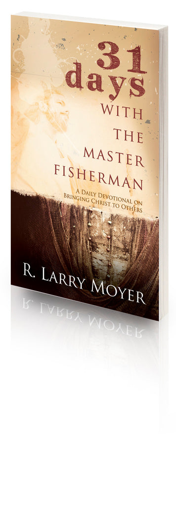 31 Days With The Master Fisherman: A Daily Devotional on Bringing Christ to Others (ePUB)