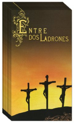 Entre Dos ladrones / Between Two Thieves - Spanish (25 Pack)
