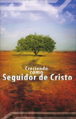 Creciendo como Seguidor de Cristo/ How to Grow a Christ Follower- Spanish