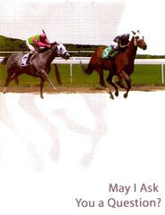 May I Ask You a Question? - Race Horse (25 Pack)