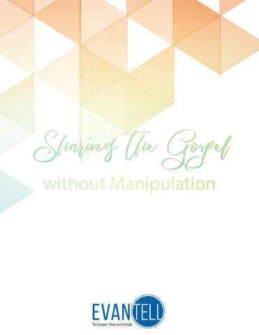 Sharing the Gospel without Manipulation (PDF)