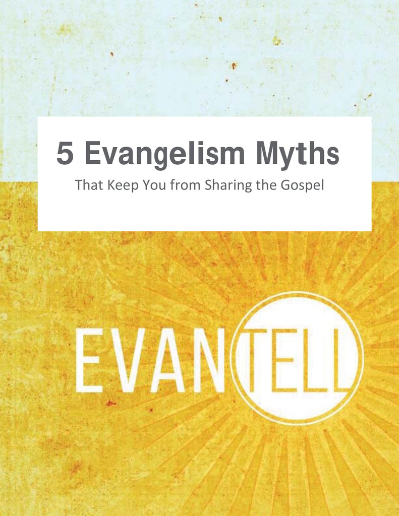 5 Evangelism Myths that Keep You from Sharing the Gospel (PDF)
