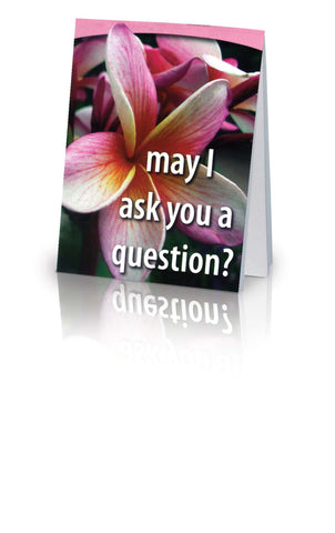 May I Ask You a Question? - Flower (25 Pack)
