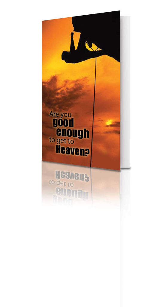 Are You Good Enough to Get to Heaven? (25 Pack)