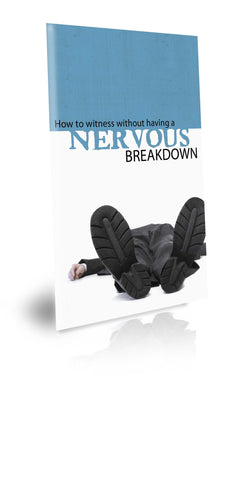 How to Witness Without Having A Nervous Breakdown - WorkBook