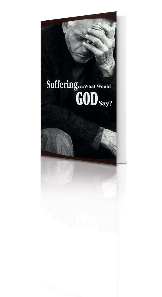 Suffering... What Would God Say? - (25 Pack)