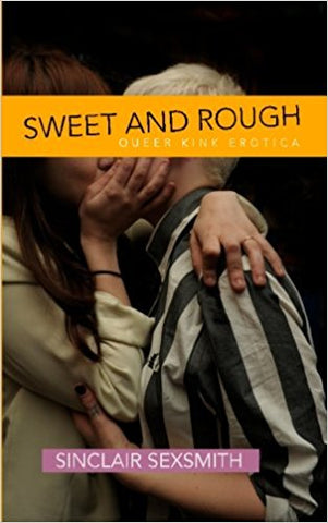Sweet and Rough: Queer Kink Erotica