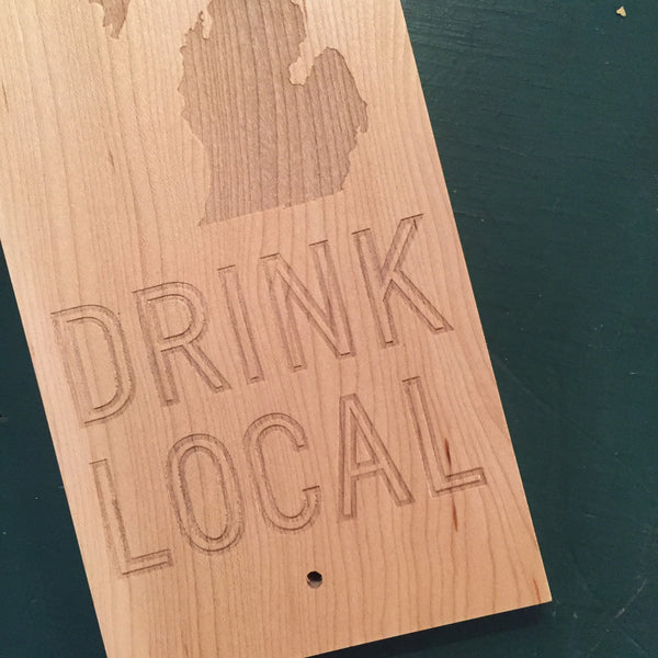 Drink Local Michigan Bottle Opener - Engraved Drink Local