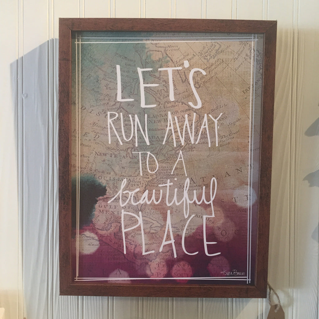 Let's Runaway to a Beautiful Place Sign