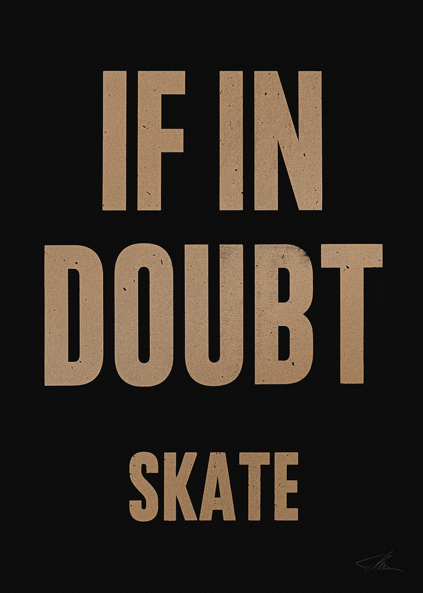 If in doubt.. SKATE (Gold/Black)