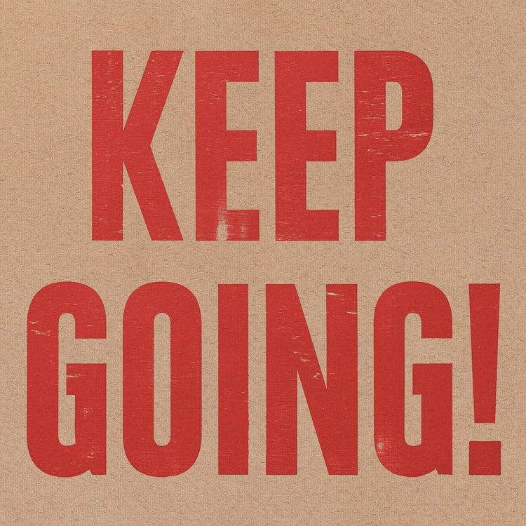 KEEP GOING! (Artist Proofs)