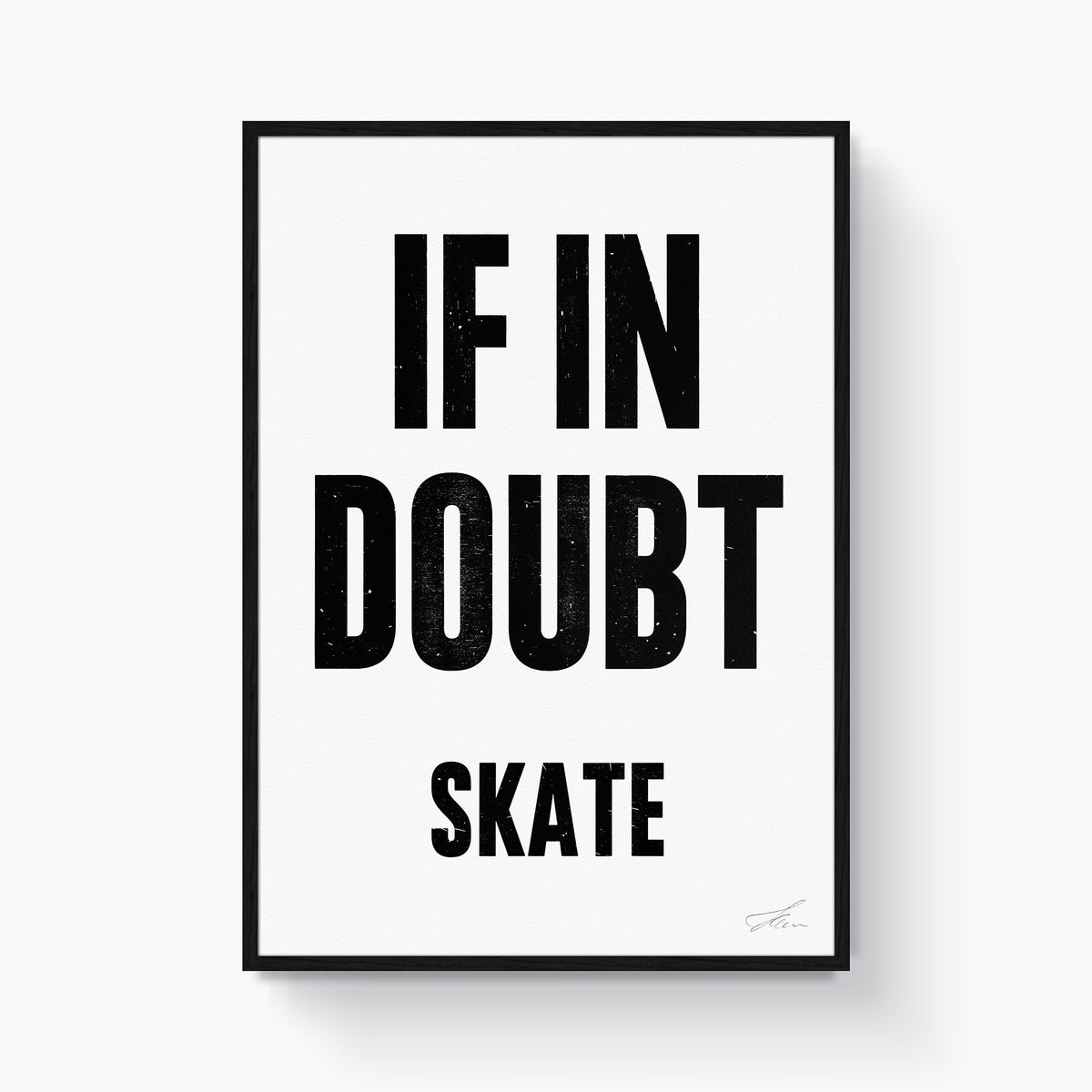 If in doubt.. SKATE (Black/White)