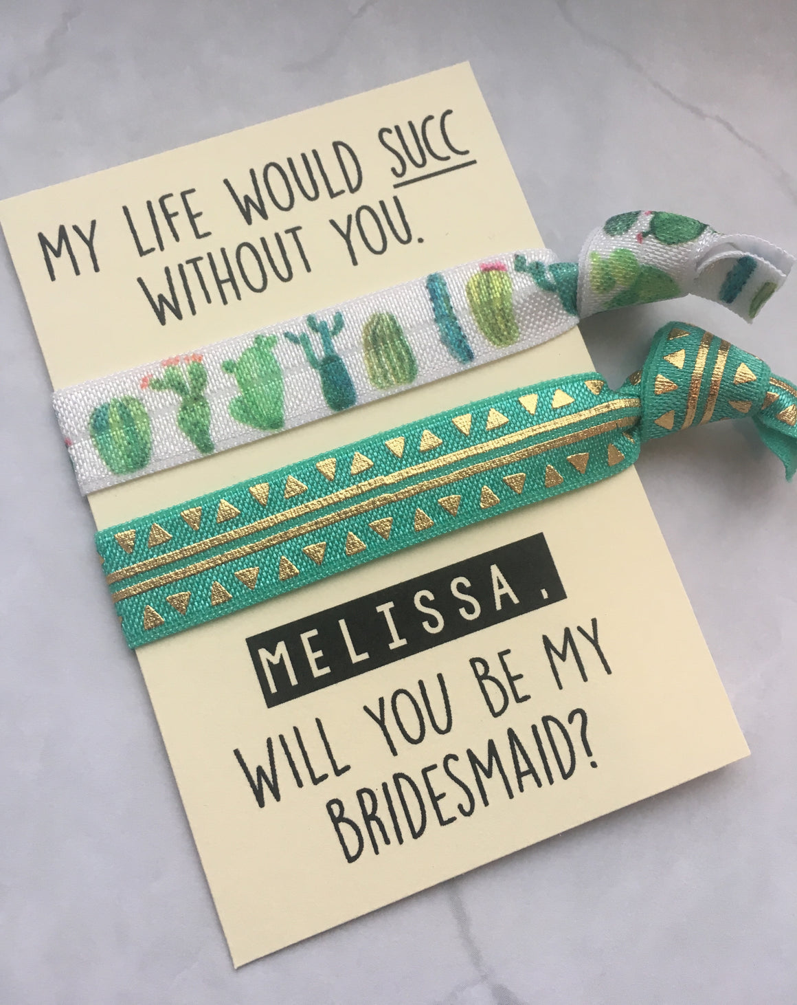 hair tie set // will you be my bridesmaid // my life would succ without you // cactus // custom