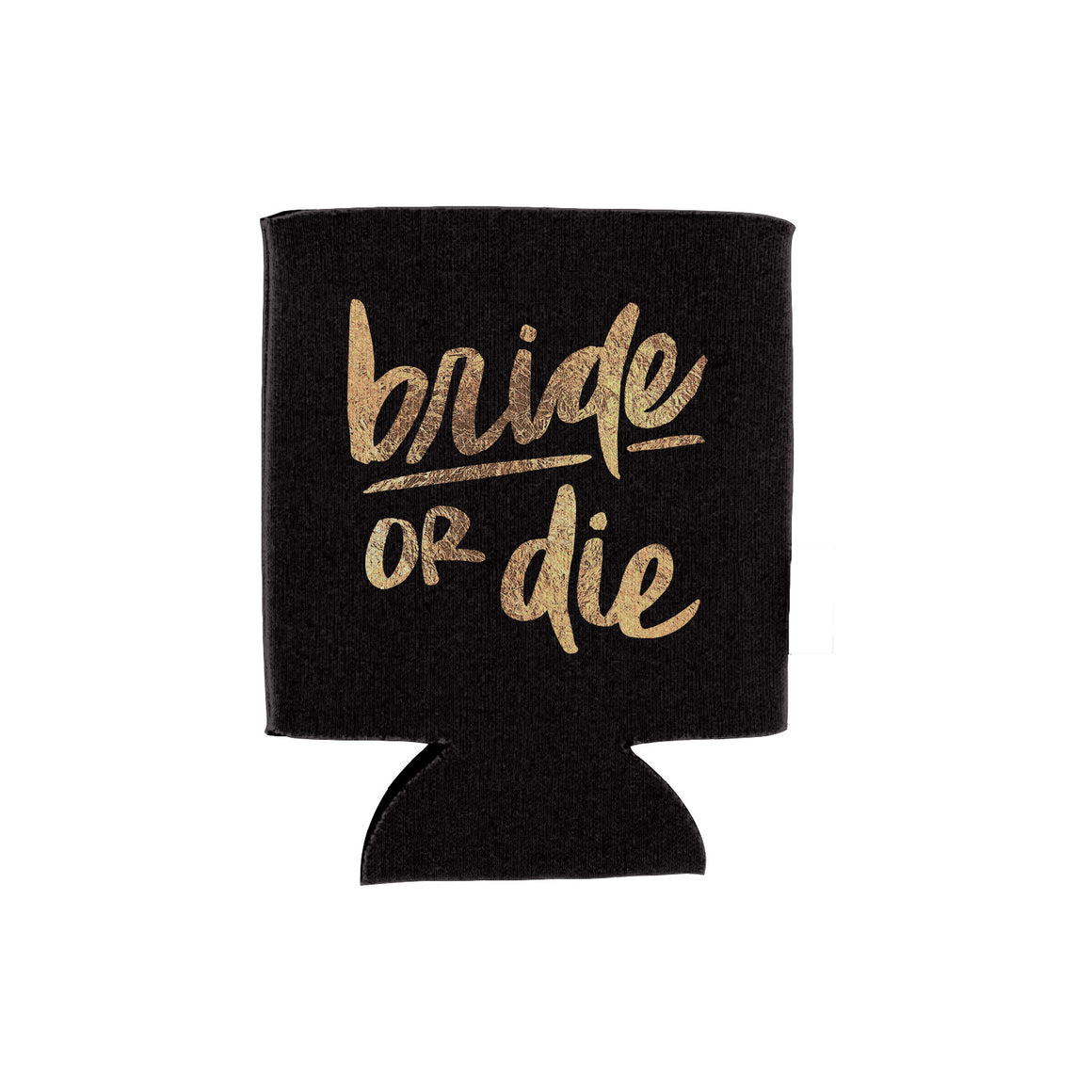 Bride or Die Drink Holder