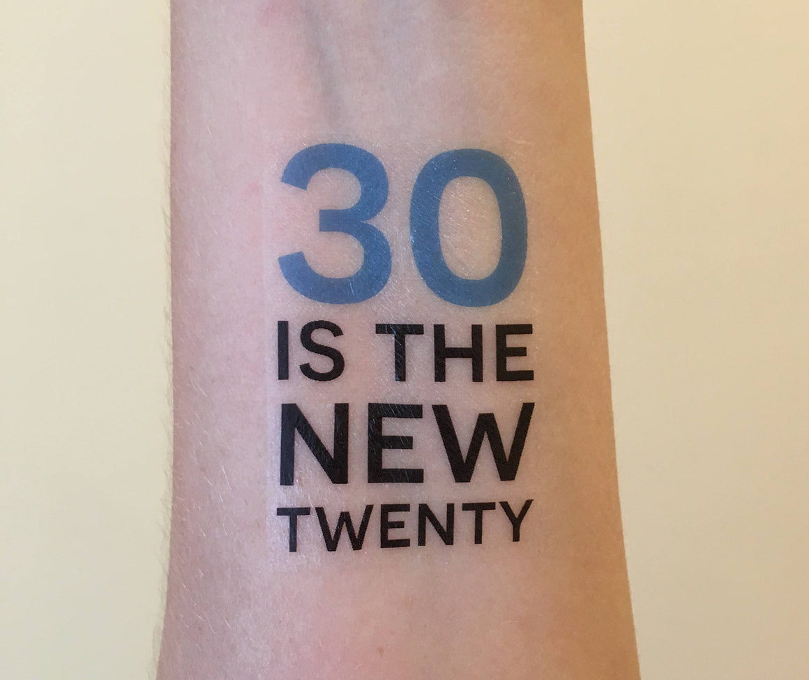 temporary tattoo // 30 is the new twenty // custom // pink or blue