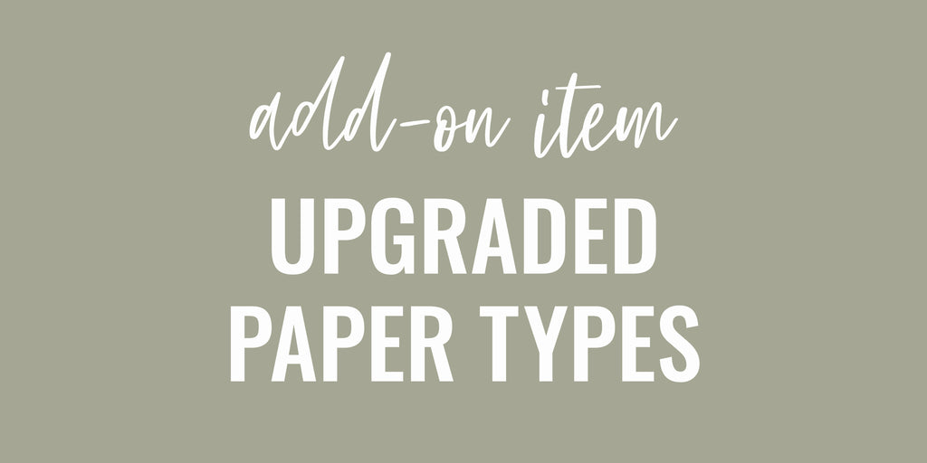 UPGRADED PAPER TYPES