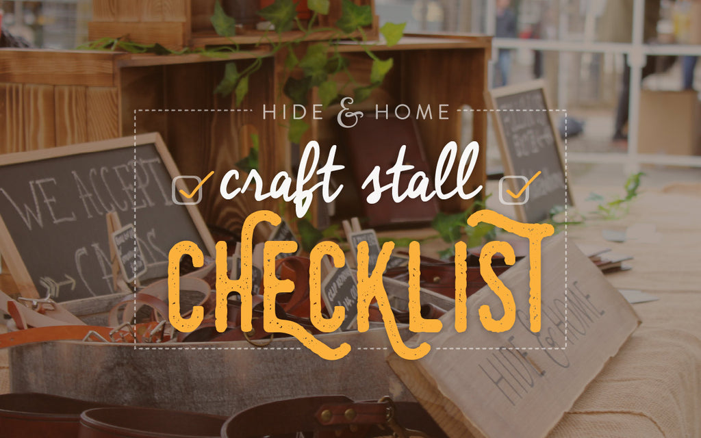 Hide & Home's Craft Stall Checklist | Handmade leather goods UK