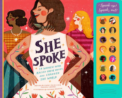 She Spoke Play A Sound Book - 14 Women Who Raised Their Voices & Changed the World