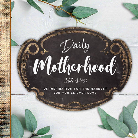 Daily Motherhood Inspirational Quote Book