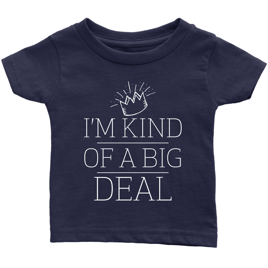 A Big Deal Infant T-Shirt