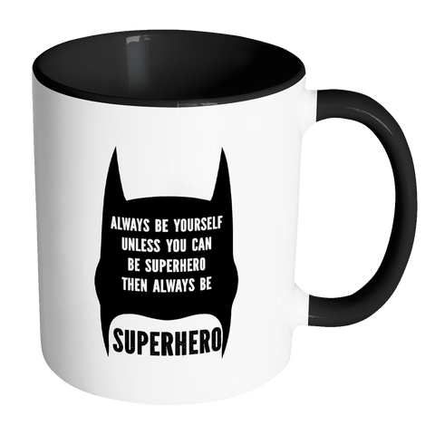 Always Be Superhero Mug