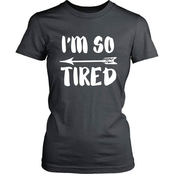 So Tired W T-Shirt
