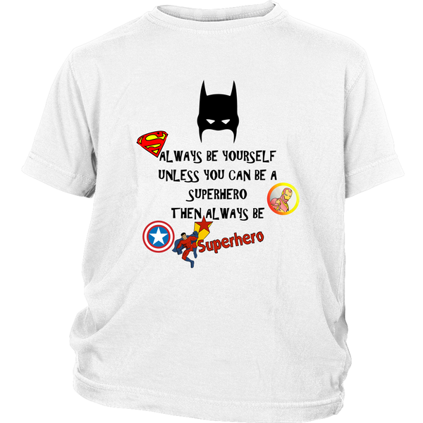 Always Be Superhero Youth T-Shirt