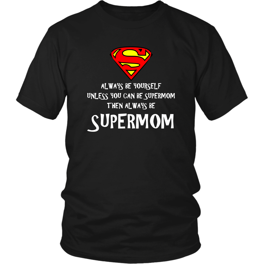 Always Be S...Mom T Shirt w