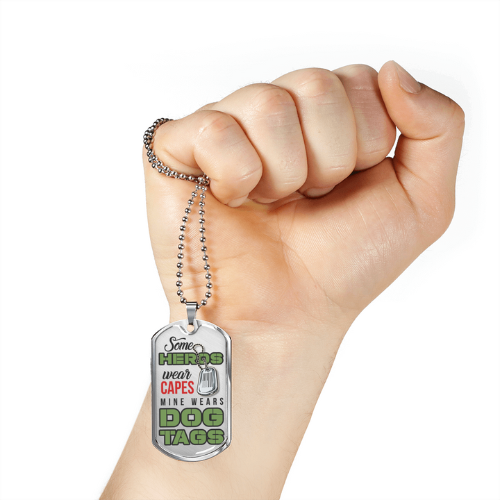 Some Heros wear Capes Dog Tag
